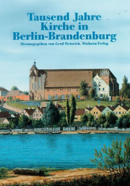 Tausend Jahre Kirche in Berlin-Brandenburg als Buch