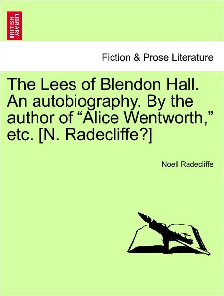 The Lees of Blendon Hall. An autobiography. By the author of Alice Wentworth, etc. [N. Radecliffe?] Vol. I. als Taschenb