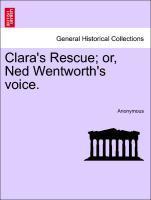 Clara's Rescue; or, Ned Wentworth's voice. als Taschenbuch von Anonymous