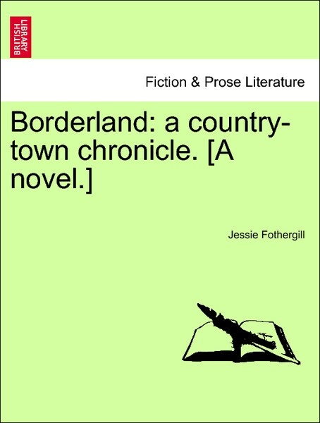 Borderland: a country-town chronicle. [A novel.] Vol. II. als Taschenbuch von Jessie Fothergill - British Library, Historical Print Editions