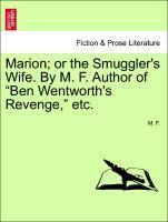Marion; or the Smuggler's Wife. By M. F. Author of Ben Wentworth's Revenge, etc. als Taschenbuch von M. F.