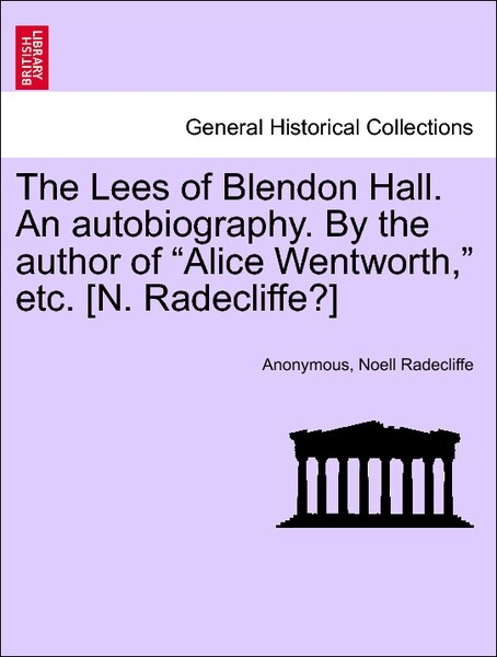 The Lees of Blendon Hall. An autobiography. By the author of Alice Wentworth, etc. [N. Radecliffe?]Vol.III als Taschenbu
