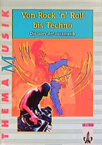 Thema Musik. Von Rock'n' Roll bis Techno. Schülerheft als Buch