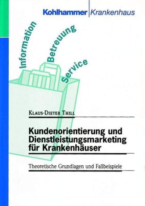 Kundenorientierung und Dienstleistungsmarketing für Krankenhäuser als Buch
