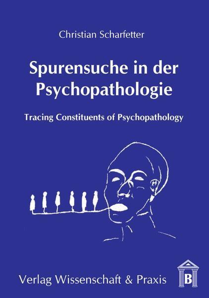 Spurensuche in der Psychopathologie als Buch von Christian Scharfetter