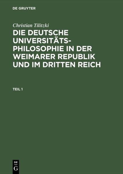 Die deutsche Universitätsphilosophie in der Weimarer Republik und im Dritten Reich als Buch