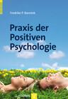 Praxis der Positiven Psychologie