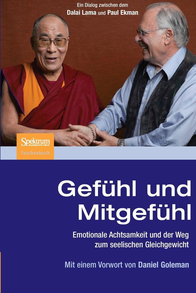 Gefühl und Mitgefühl als Buch von Dalai Lama, Paul Ekman