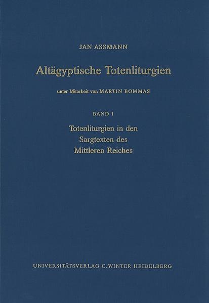 Totenliturgien in den Sargtexten des Mittleren Reiches 1 als Buch