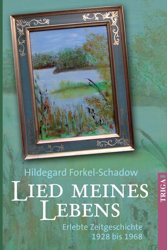 Lied meines Lebens als Buch von Hildegard Forkel-Schadow