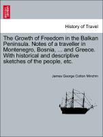 The Growth of Freedom in the Balkan Peninsula. ...