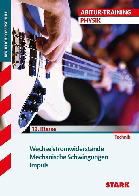 Abitur-Training FOS/BOS - Physik 12. Klasse Bd. 2 als Buch