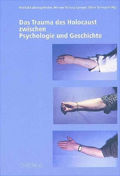 Das Trauma des Holocaust zwischen Psychologie und Geschichte als Buch