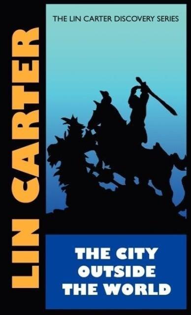 City Outside the World als Buch von Lin Carter - Borgo Press