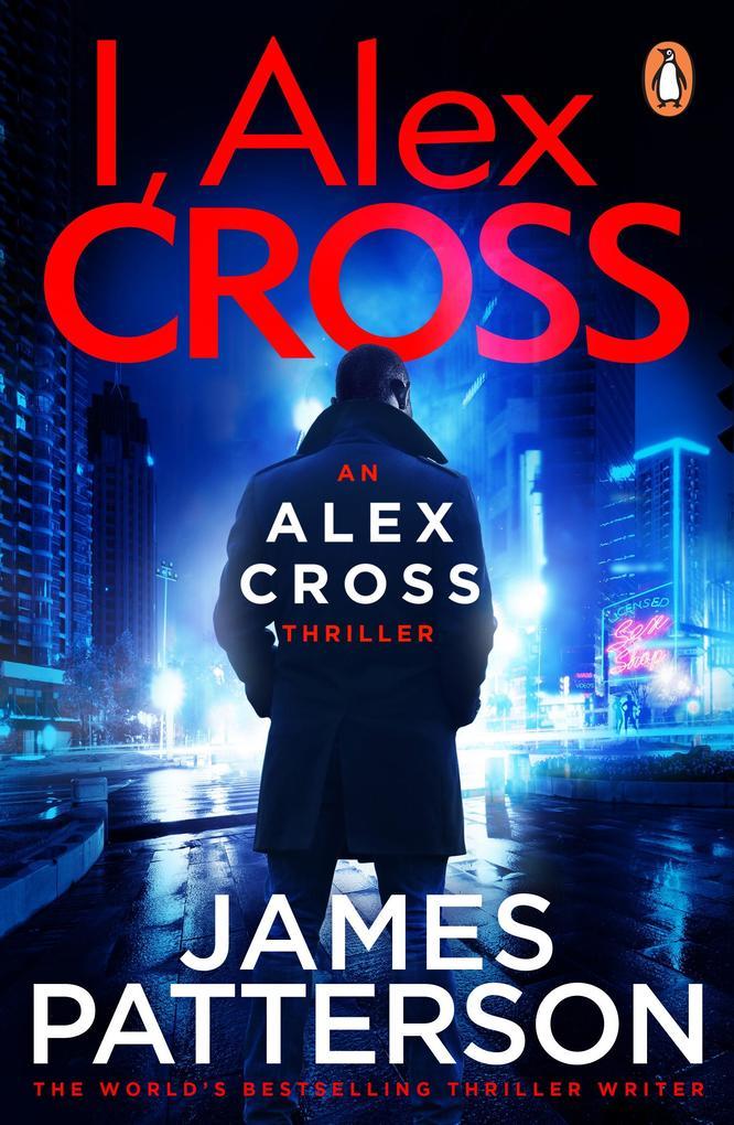 I, Alex Cross als eBook von James Patterson