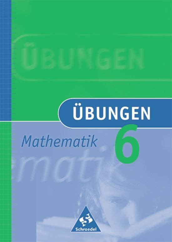Übungen Mathematik 6. Neubearbeitung als Buch