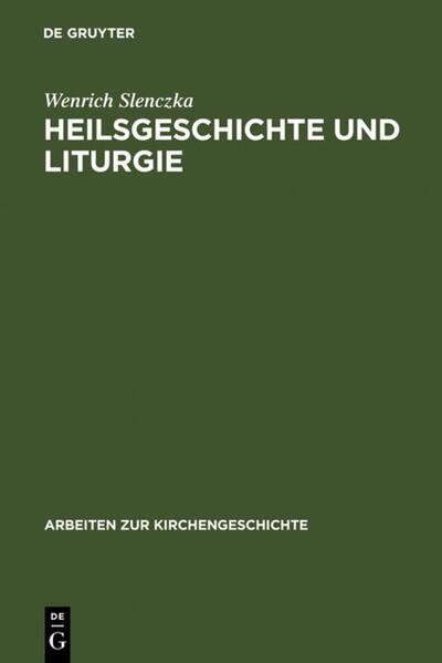 Heilsgeschichte und Liturgie als Buch (gebunden)