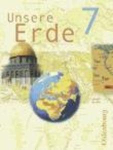 Unsere Erde. Ausgabe B. 7. Jahrgangsstufe als Buch