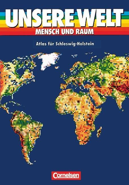 Unsere Welt. Atlas für Schleswig Holstein und Hamburg als Buch