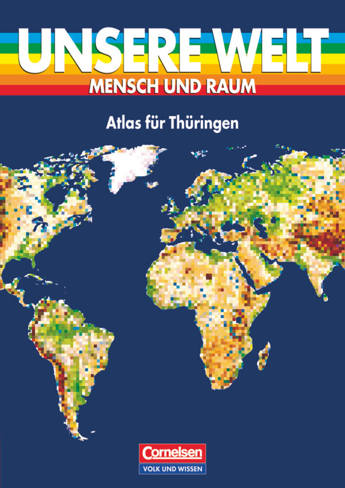Unsere Welt. Atlas für Thüringen. Sekundarstufe I als Buch
