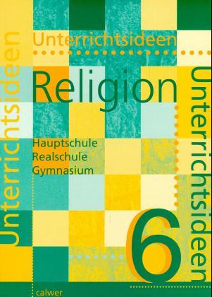 Unterrichtsideen Religion 6. RSR als Buch
