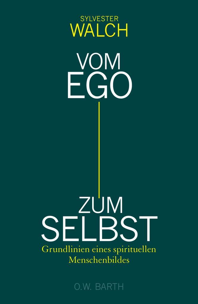 Vom Ego zum Selbst als eBook
