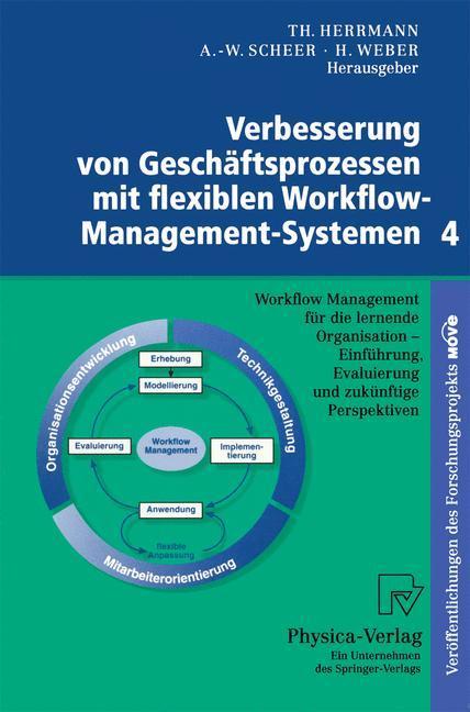 Verbesserung von Geschäftsprozessen mit flexiblen Workflow-Management-Systemen 4 als Buch
