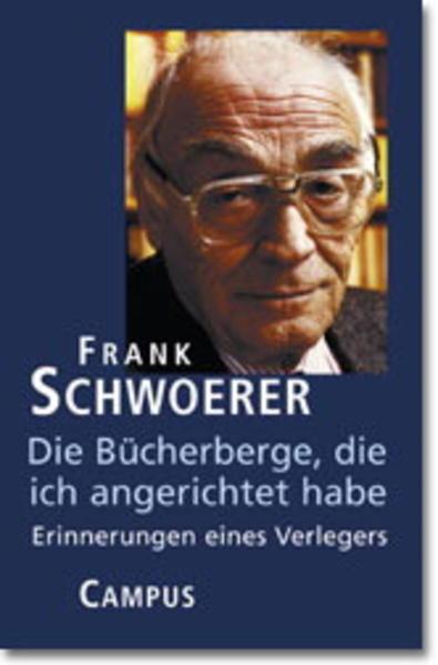 Die Bücherberge, die ich angerichtet habe als Buch von Frank Schwoerer