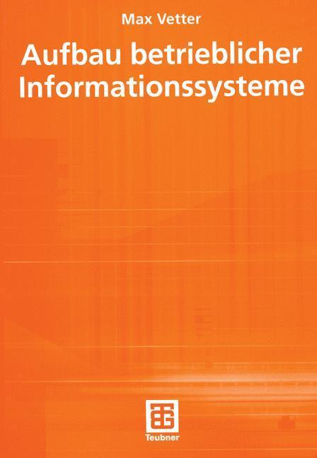 Aufbau betrieblicher Informationssysteme als Buch