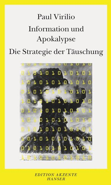 Information und Apokalypse / Die Strategie der Täuschung als Buch
