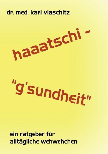 Haaatschi - 'g'sundheit als Buch