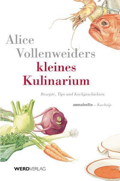 Alice Vollenweiders Kleines Kulinarium als Buch