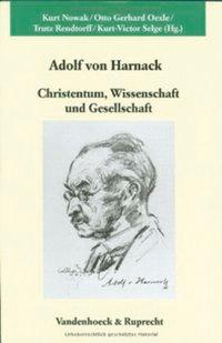 Adolf von Harnack: Christentum, Wissenschaft und Gesellschaft als Buch von