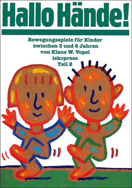 Bewegungsspiele für Kinder von 3 bis 6 Jahren / Hallo Hände! als Buch