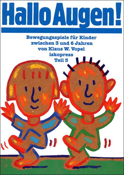 Bewegungsspiele für Kinder zwischen 3 und 6 Jahren III. Hallo Augen als Buch
