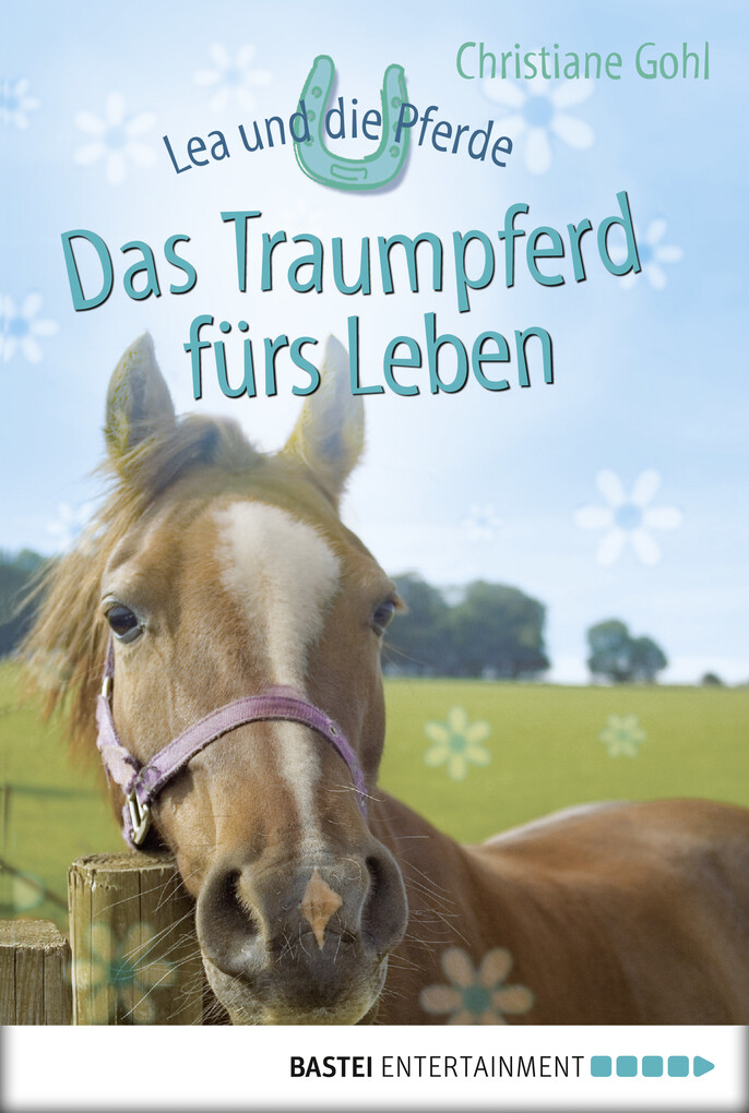 Lea und die Pferde - Das Traumpferd fürs Leben als eBook epub