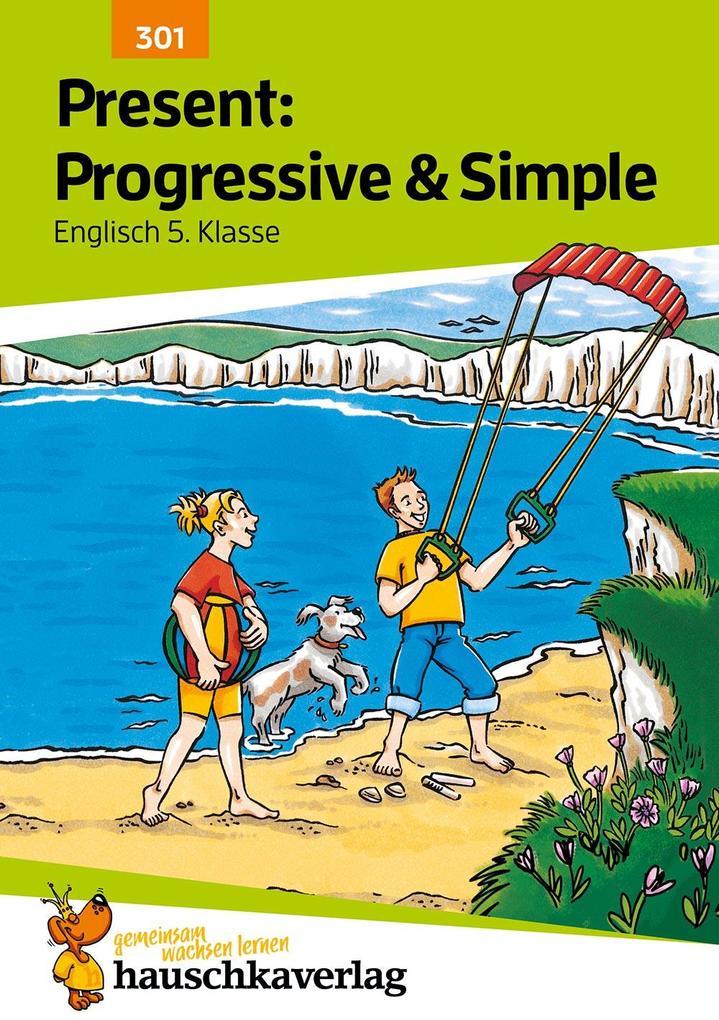 Present: Progressive & Simple Englisch 5. Klasse als Buch