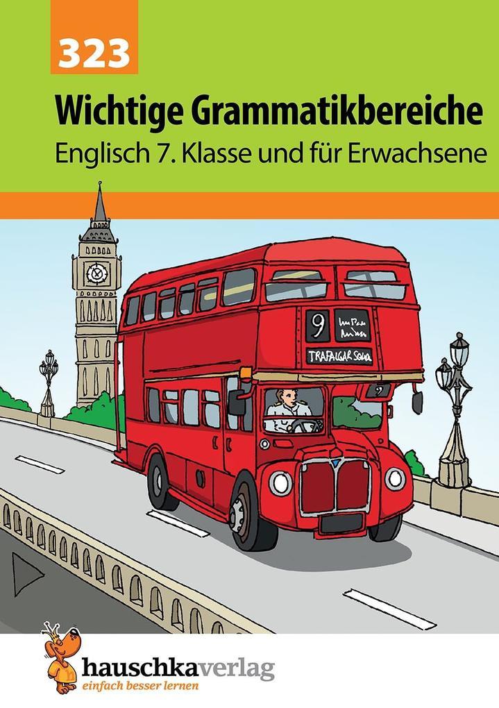Wichtige Grammatikbereiche. Englisch 7. Klasse und für Erwachsene als Buch