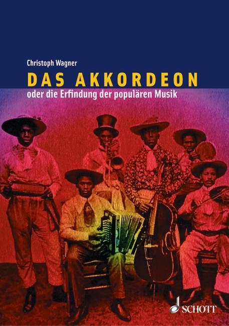 Das Akkordeon oder die Erfindung der populären Musik als Buch
