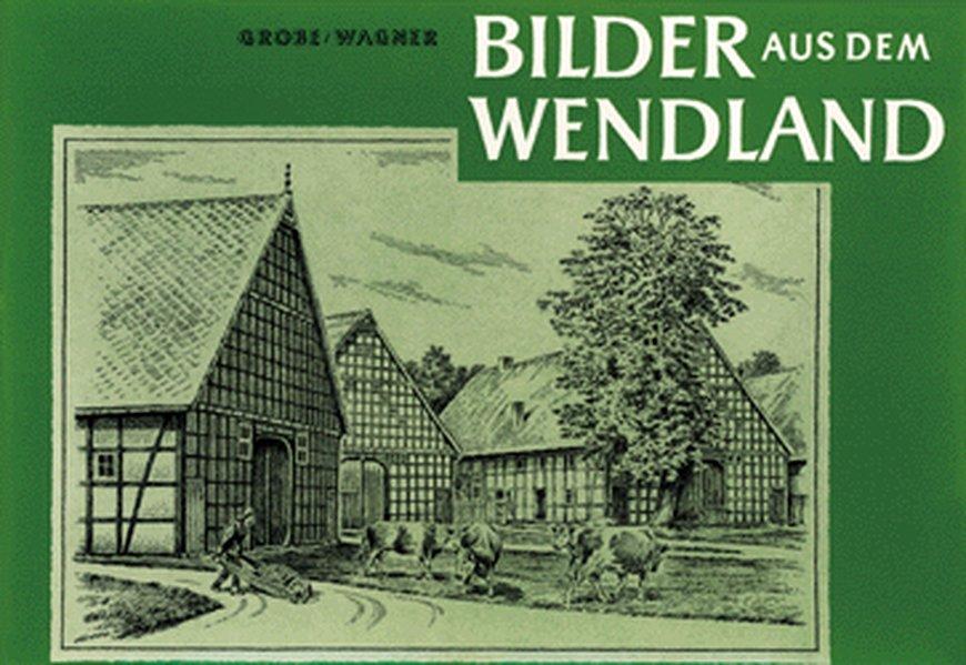 Bilder aus dem Wendland als Buch