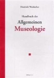 Handbuch der Allgemeinen Museologie als Buch