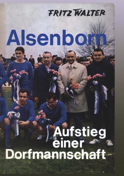 Alsenborn - Aufstieg einer Dorfmannschaft als Buch