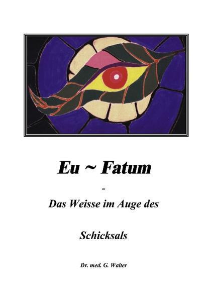 Eufatum - Das weisse im Auge des Schicksals als Buch