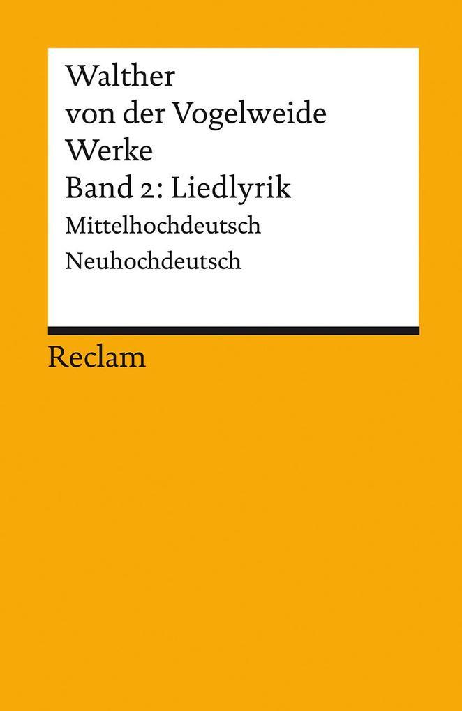 Werke 2. Liedlyrik als Taschenbuch von Walther von der Vogelweide, Günther Schweikle