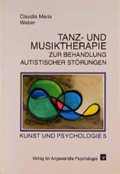 Tanz- und Musiktherapie zur Behandlung autistischer Störungen als Buch