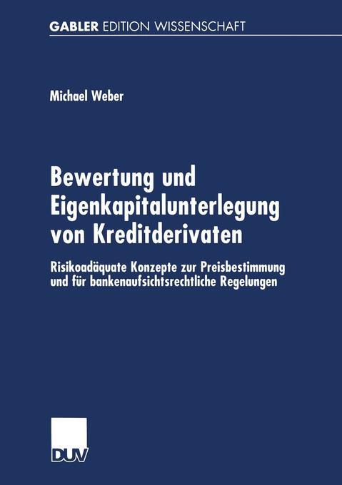 Bewertung und Eigenkapitalunterlegung von Kreditderivaten als Buch