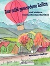 Der wild gewordene Ballon und andere tierische Geschichten