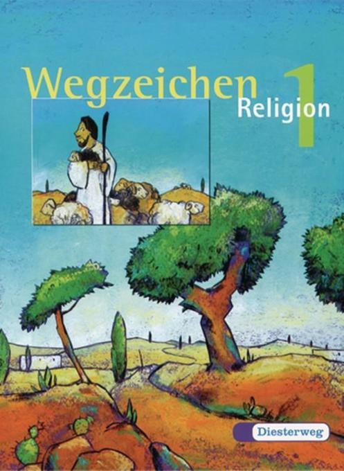 Wegzeichen Religon 1. Schülerbuch als Buch