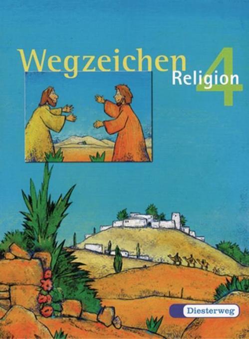 Wegzeichen Religon 4. Schülerbuch als Buch