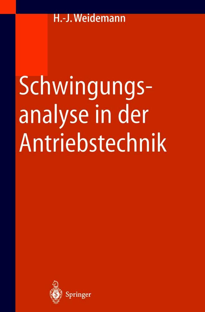 Schwingungsanalyse in der Antriebstechnik als Buch von Hans J. Weidemann